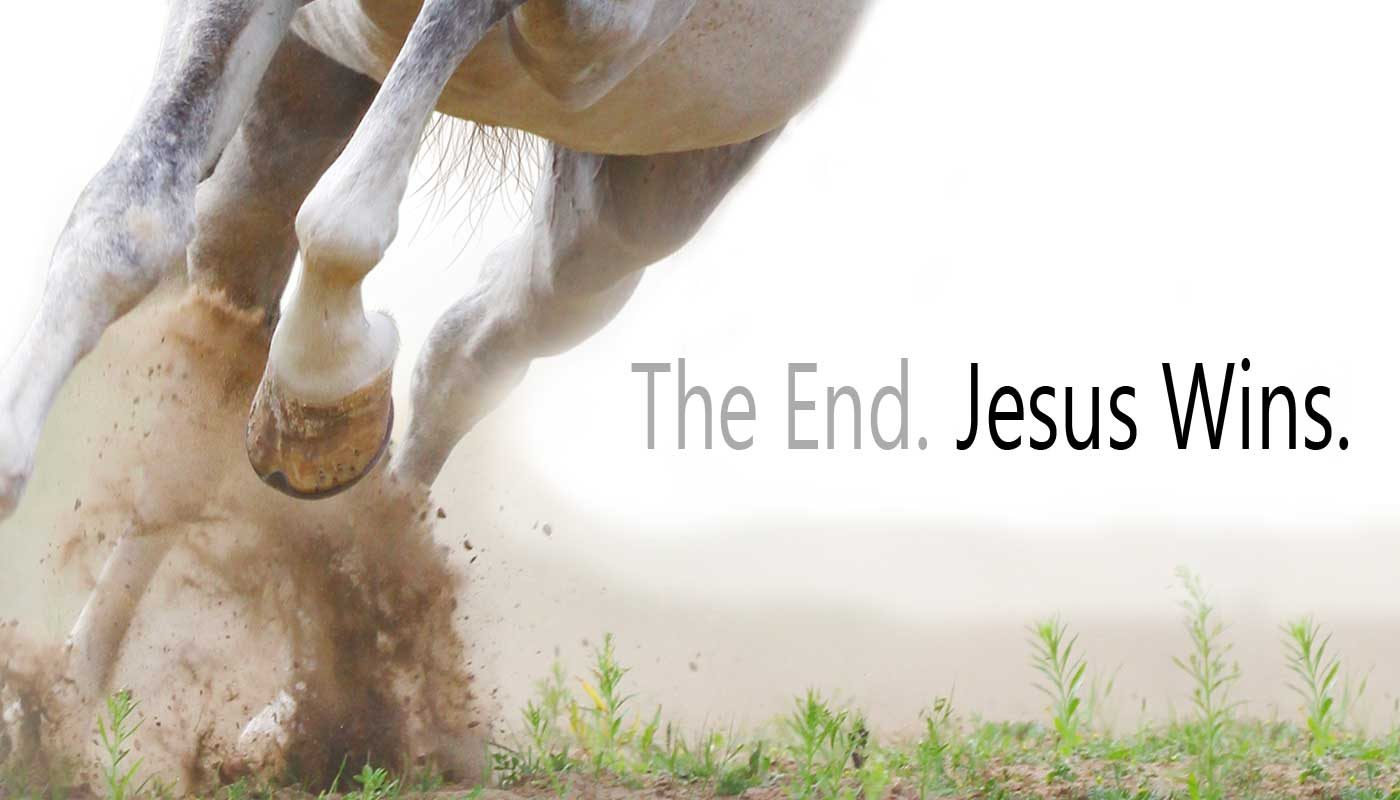 The End. Jesus Wins.
