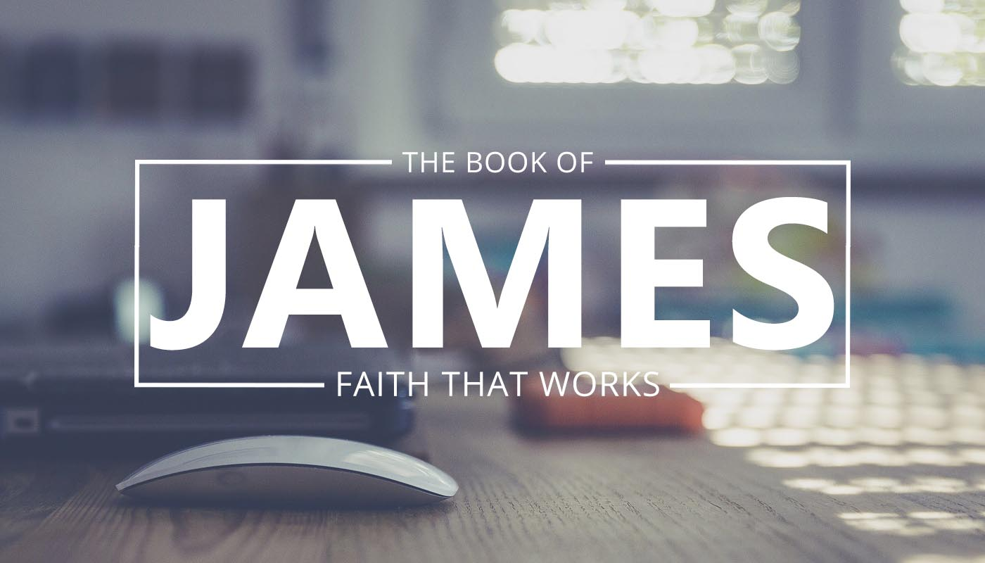JAMES | Faith that Works