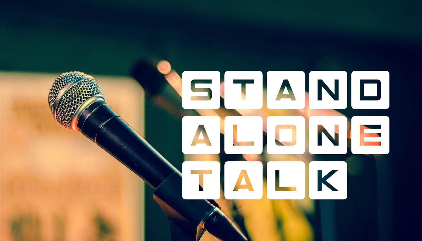 Stand Alone Talks